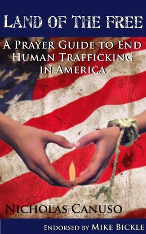 Land of the Free: A Prayer Guide to End Human Trafficking in America Nicholas Canuso