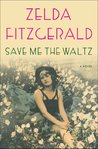 Save Me the Waltz: A Novel