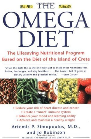 The Omega Diet: The Lifesaving Nutritional Program Based on the Best of the Mediterranean Diets  by  Artemis P. Simopoulos