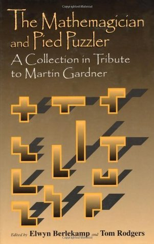 The Mathemagician and Pied Puzzler: A Collection in Tribute to Martin Gardner  by  Elwyn R. Berlekamp