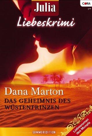 JULIA LIEBESKRIMI 3er Band 08: IM BANN DES WÜSTENPRINZEN / GEFANGENE IHRER SEHNSUCHT / DUNKLE WOLKEN ÜBER DEM PALAST /  by  Dana Marton