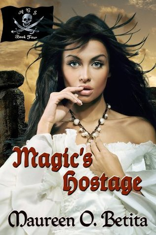 Magics Hostage (A Caribbean Spell Series)  by  Maureen O. Betita