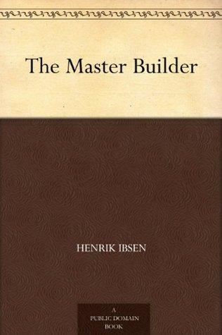 The Master Builder Henrik Ibsen