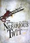 Nefarious Twit by Tony McMillen