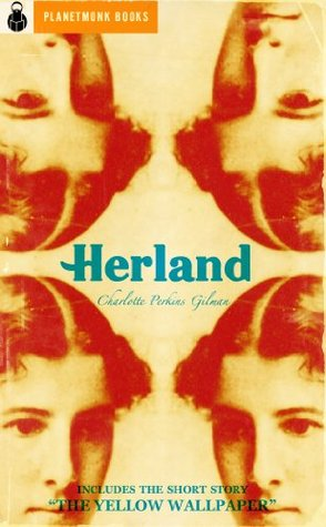 Herland 1915 Includes Quot The Yellow Wallpaper Quot By