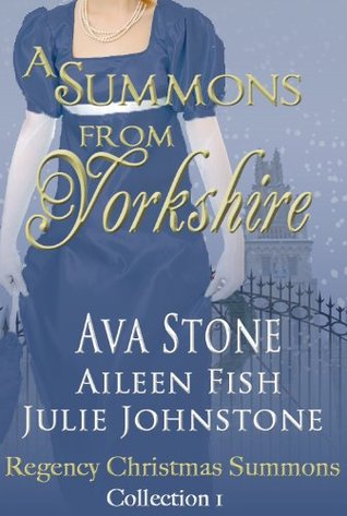 A Summons From Yorkshire (Regency Christmas Summons Collection 1)  by  Ava Stone