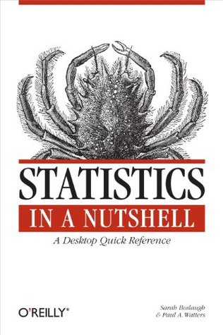 Statistics in a Nutshell: A Desktop Quick Reference (In a Nutshell  by  Sarah Boslaugh