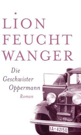 Die Geschwister Oppermann: Roman (Feuchtwanger GW in Einzelbänden) Lion Feuchtwanger