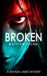 Broken (Nevada James, #1)