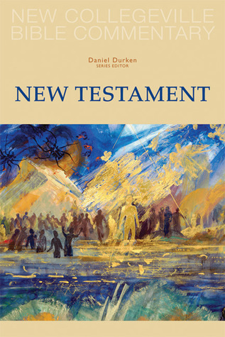 New Collegeville Bible Commentary: New Testament  by  Daniel Durken