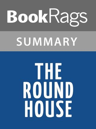 The Round House  by  Louise Erdrich l Summary & Study Guide by BookRags