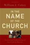 In the Name of the Church: Vocation and Authorization of Lay Ecclesial Ministry