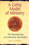 A Celtic Model of Ministry: The Reawakening of Community Spirituality