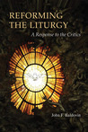 Reforming the Liturgy: A Response to the Critics