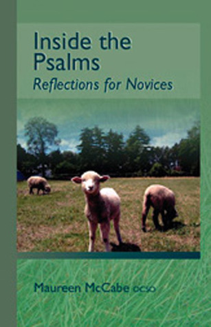 Inside The Psalms: Reflections for Novices Maureen F. Mccabe