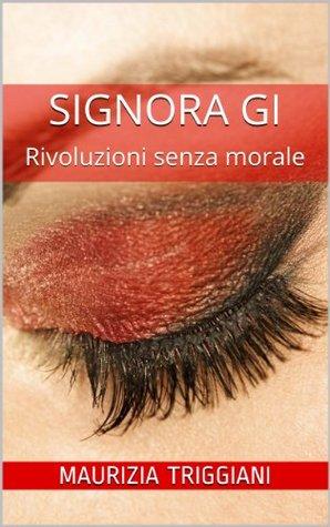 Signora Gi (indies g&a)  by  Maurizia Triggiani