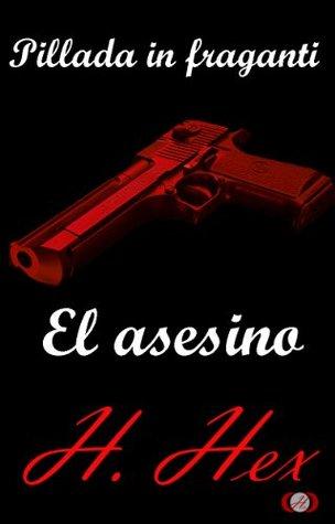 Pillada in fraganti: el asesino (Spanish Edition)