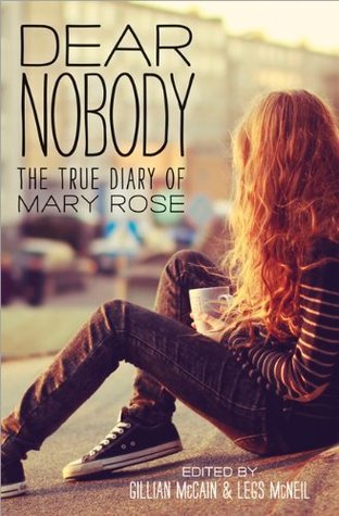Dear Nobody: The True Diary of Mary Rose