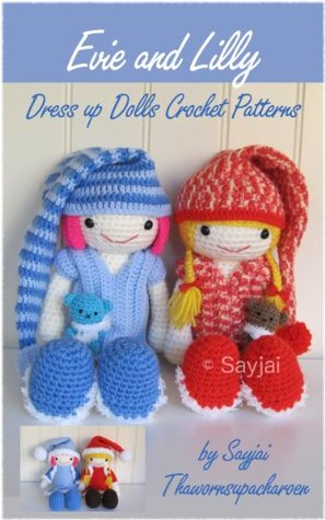 Evie and Lilly Dress up Dolls Crochet Patterns Sayjai