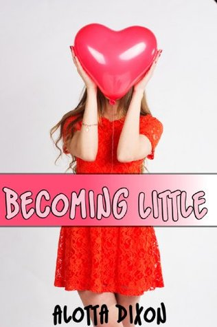Becoming Little #1 Alotta Dixon