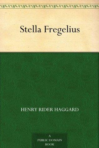 Stella Fregelius  by  H. Rider Haggard