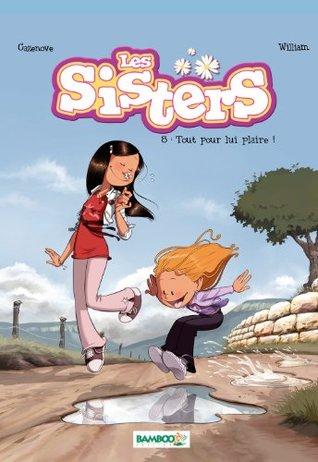 Les Sisters - Tome 8 - Tout pour lui plaire ! Christophe Cazenove