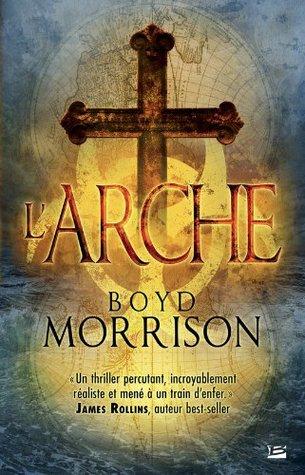 LArche (Tyler Locke, #1)  by  Boyd Morrison