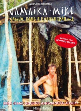 Jamaika-Mike: Ganja, Koks & Karibikträume  by  Michael Weigelt