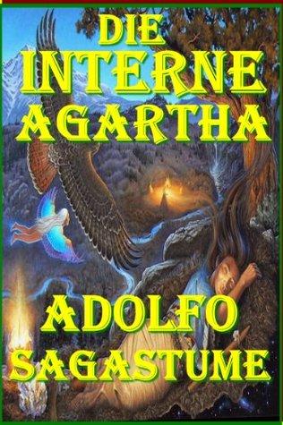 Die Interne Agartha  by  Adolfo Sagastume