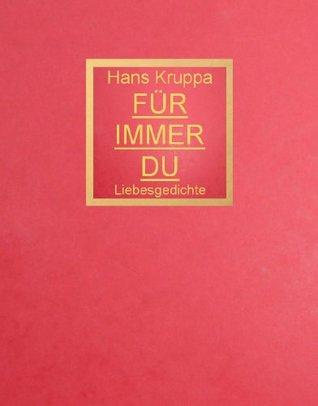 Für immer du: Liebesgedichte  by  Hans Kruppa