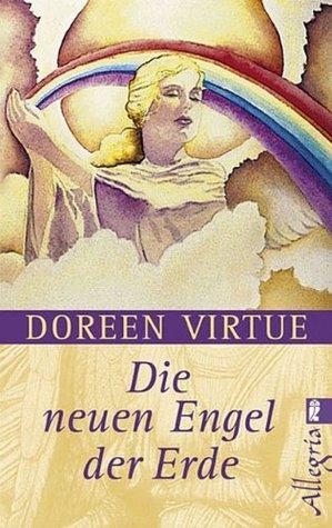 Die neuen Engel der Erde  by  Doreen Virtue