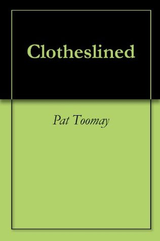 Clotheslined  by  Pat Toomay