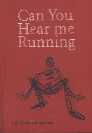 Can You Hear me Running  by  Lal Medawattegedara