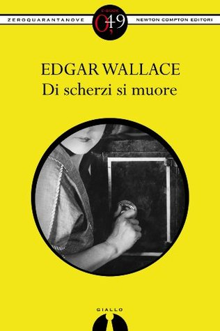 Di scherzi si muore  by  Edgar Wallace