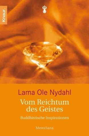 Vom Reichtum des Geistes: Buddhistische Inspirationen  by  Ole Nydahl
