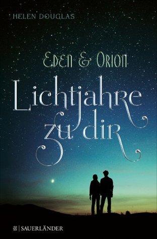Eden und Orion: Lichtjahre zu dir (2013)