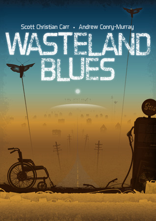 Wasteland Blues by Andrew Conry-Murray
