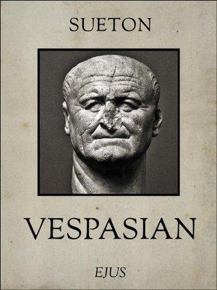 Titus Flavius Vespasianus -- Vespasian (Kaiserbiographien) G. Sueton