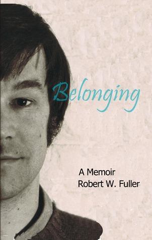 Belonging by Robert W. Fuller