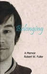 Belonging by Robert W. Fuller
