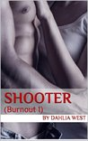 Shooter (Burnout, #1)