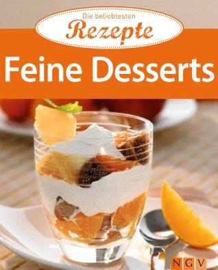 Feine Desserts: Die beliebtesten Rezepte Naumann & Göbel Verlag