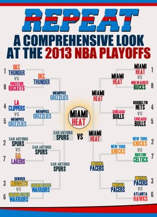 Repeat: A Comprehensive Look at the 2013 NBA Playoffs Belcourt Biographies, Belmont and