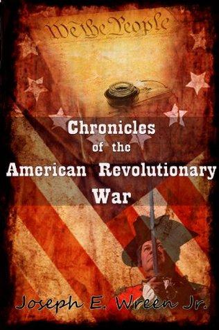 Chronicle of the American Revolutionary War  by  Wreen Jr., Joseph E.