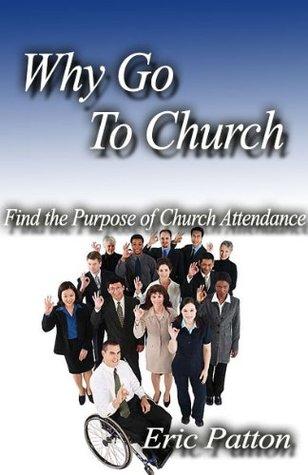 Why Go to Church Eric Patton
