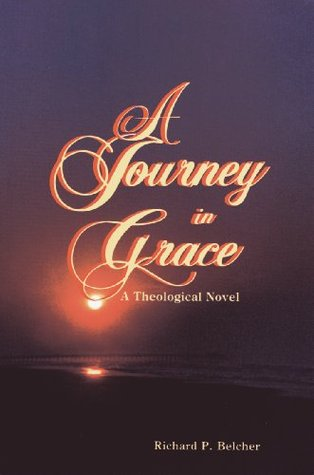 A Journey In Grace (Theological Journey Series)