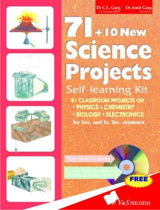 71 + 10 New Science Projects  by  C.L. Garg