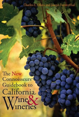 The New Connoisseurs Guidebook to California Wine and Wineries  by  Charles E. Olken