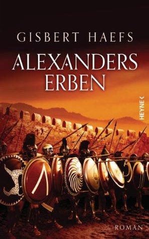 Alexanders Erben: Alexander 3 Gisbert Haefs