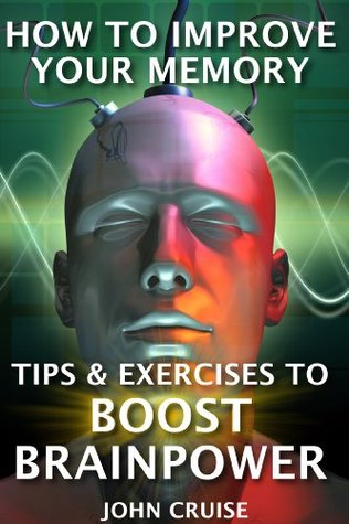 How to Improve Your Memory: Tips & Exercises to Boost Brainpower